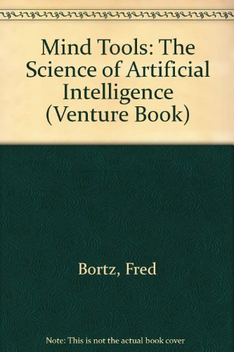9780531125151: Mind Tools: The Science of Artificial Intelligence (Venture Book)