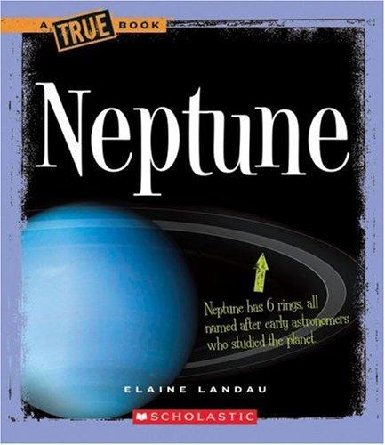 Neptune (True Books: Space): Landau, Elaine