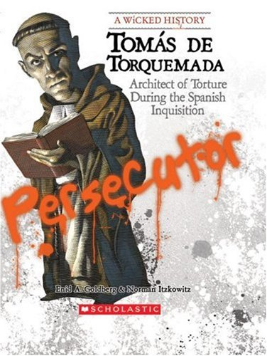 9780531125984: Tomas de Torquemada: Architect of Torture During the Spanish Inquisition (Wicked History)