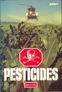 Pesticides (Impact Books): Sally Lee