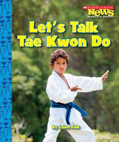 9780531138281: Let's Talk Tae Kwon Do (Scholastic News Nonfiction Readers: Sports Talk)