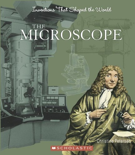 9780531139028: The Microscope (Inventions That Shaped the World)