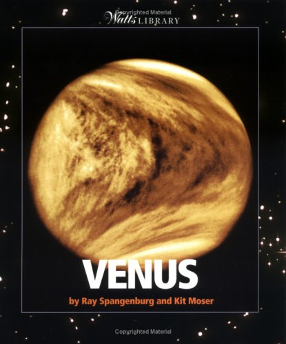 Venus (Watts Library : Space): Spangenburg, Ray, Moser,
