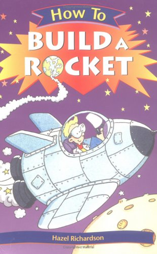 9780531139981: How To Build a Rocket (How To)