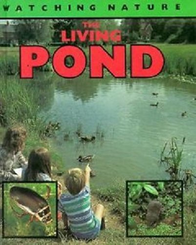 9780531140062: The Living Pond (Watching Nature Series)