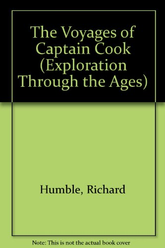 The Voyages of Captain Cook (Exploration Through the Ages) (0531140660) by Richard Humble