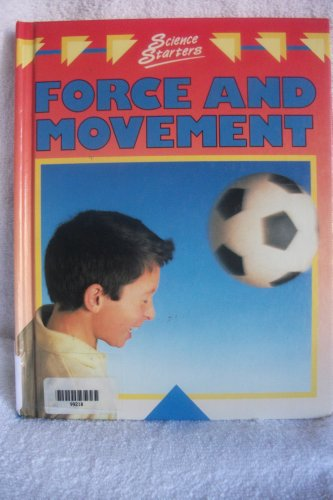 9780531140819: Force and Movement (Science Starters Series)
