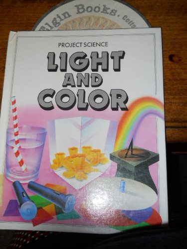 Light and Color (Project Science): Ward, Alan