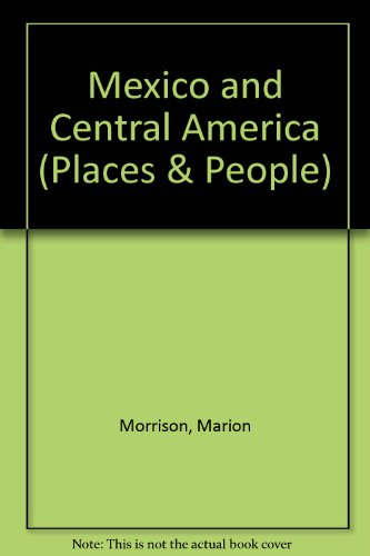 9780531143667: Mexico and Central America (Places & People)