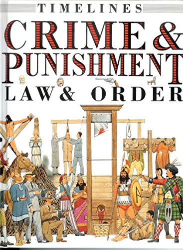Crime & Punishment: Law & Order (Timelines): MacDonald, Fiona, Salariya,