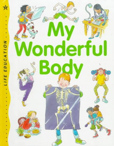 My Wonderful Body (Life Education): Alexandra Parsons, Ann