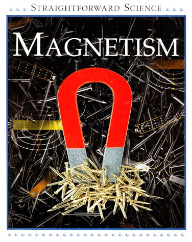 Magnetism (Straightforward Science): Riley, Peter D.