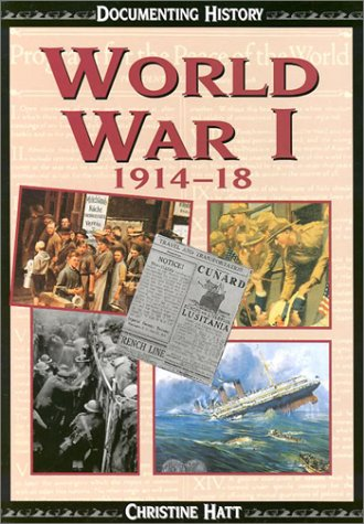 World War 1 1914-18 (Documenting History): Christine Hatt