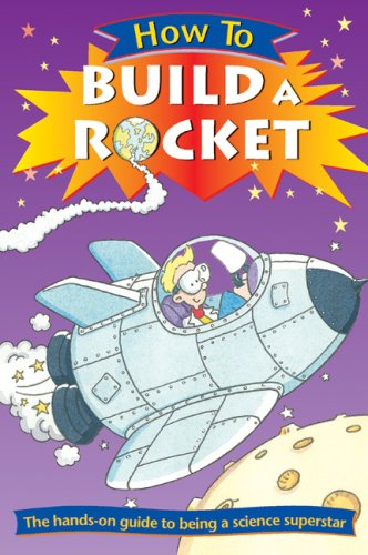 9780531146439: How to Build a Rocket (How To... (Hardcover Franklin Watts))