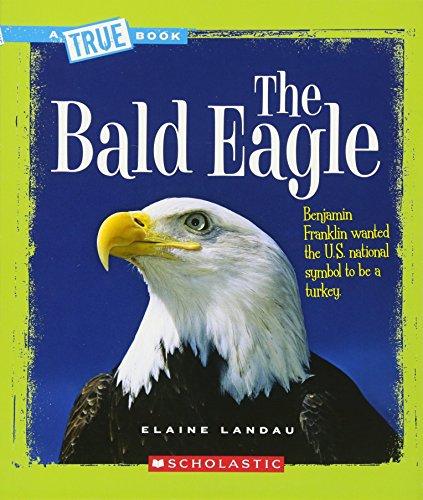 9780531147764: The Bald Eagle (A True Book)