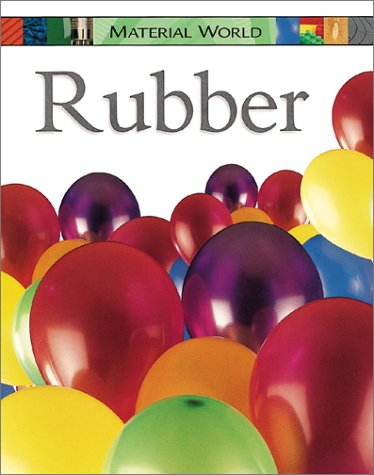 9780531148372: Rubber (Material World (Franklin Watts Paperback))
