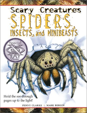 Spiders, Insects, and Minibeasts (Scary Creatures): Clarke, Penny