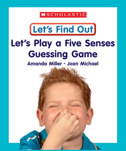 Let's Play a Five Senses Guessing Game (Let's Find Out Early Learning Books: The Five ...
