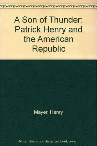 9780531150092: A Son of Thunder: Patrick Henry and the American Republic
