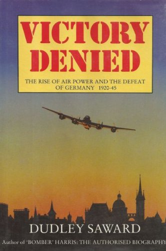 9780531150450: Victory Denied: The Rise of Air Power and the Defeat of Germany 1920-45