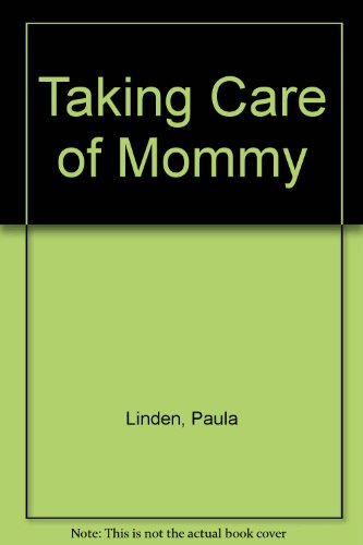 9780531150665: Taking Care of Mommy