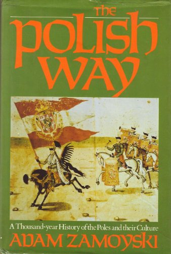9780531150696: The Polish Way: A Thousand Year History of the Poles and Their Culture