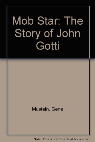 MOB STAR~THE STORY OF JOHN GOTTI