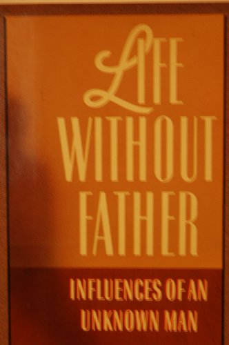 9780531150740: Life Without Father: Influences of an Unknown Man
