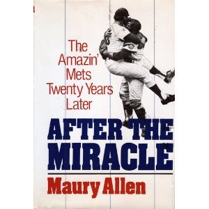 After the Miracle: The 1969 Mets Twenty Years Later.
