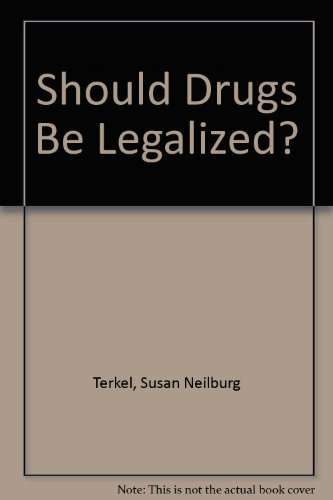9780531151822: Should Drugs Be Legalized?
