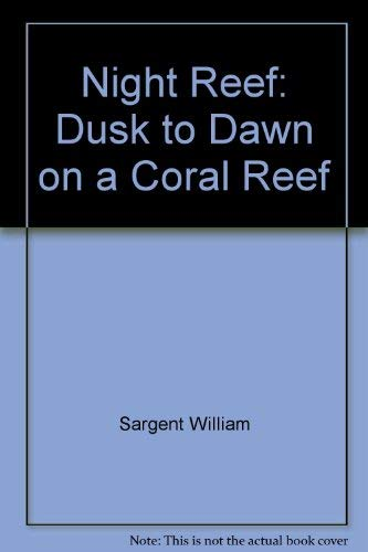 9780531152195: Night Reef: Dusk to Dawn on a Coral Reef