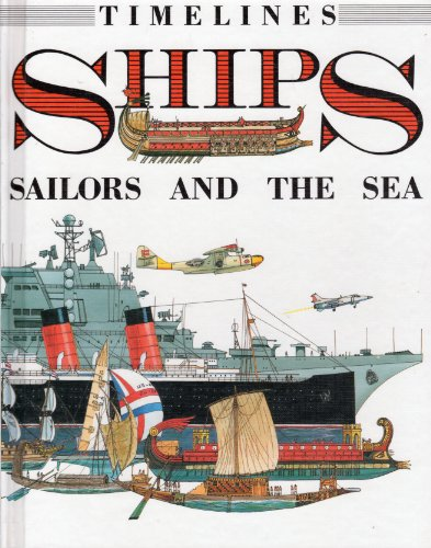 Ships: Sailors and the Sea (Timelines): Richard Humble