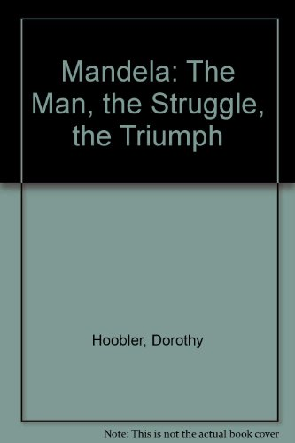 9780531152454: Mandela: The Man, the Struggle, the Triumph