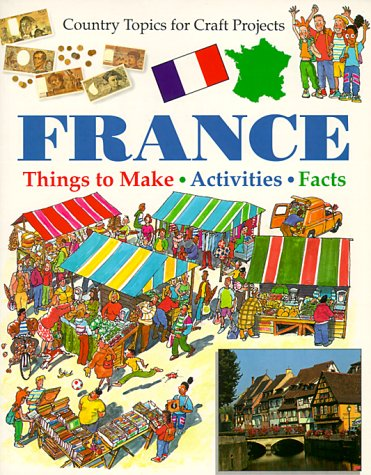 9780531152744: France (Country Topics for Craft Projects)