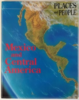 9780531152881: Mexico & Central America (Places & People Series)