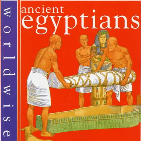 9780531152942: Ancient Egyptians (Worldwise)