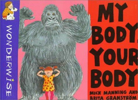9780531153246: My Body, Your Body (Wonderwise)