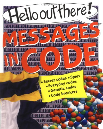 Hello Out There Messages in Code by: Janet Weller