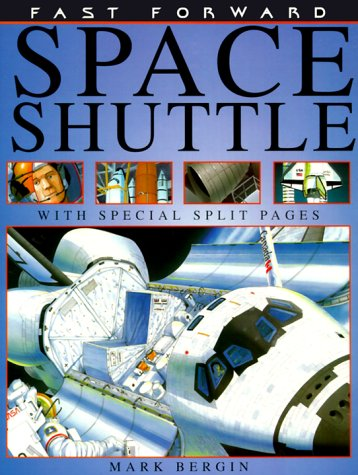 Space Shuttle (Fast Forward (Franklin Watts Paperback)) (0531154238) by Mark Bergin