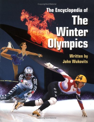The Encyclopedia of the Winter Olympics (Watts Reference) (0531154521) by John F. Wukovits; John Wukovits