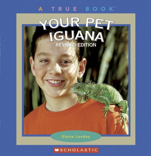 9780531154687: Your Pet Iguana (True Books)