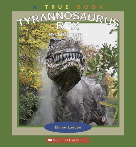 9780531154724: Tyrannosaurus Rex (True Books)