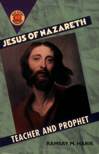 Jesus of Nazareth: Teacher and Prophet (Book Report Biographies): Ramsay M. Harik