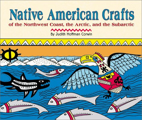 9780531155943: Native American Crafts of the Northwest Coast, the Arctic, and the Subarctic (Native American Crafts)