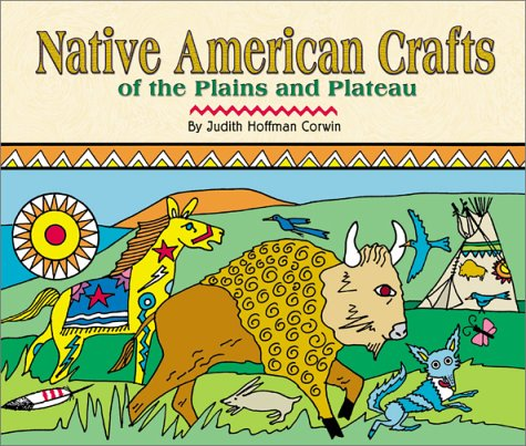 9780531155950: Native American Crafts of the Plains and Plateau (Native American Crafts)