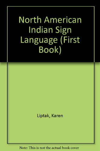 9780531156414: North American Indian Sign Language (First Book)