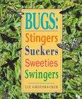 9780531156735: Bugs: Stingers Suckers Sweeties Swingers (First Book)
