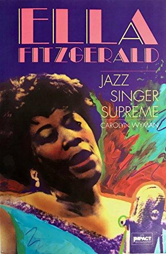 9780531156797: Ella Fitzgerald: Jazz Singer Supreme (Impact Biography)