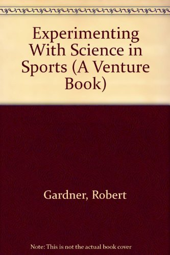 9780531156827: Experimenting With Science in Sports (A Venture Book)