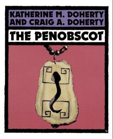 The Penobscot (First Books - Indians of the Americas Series): Doherty, Katherine M.; Doherty, Craig...